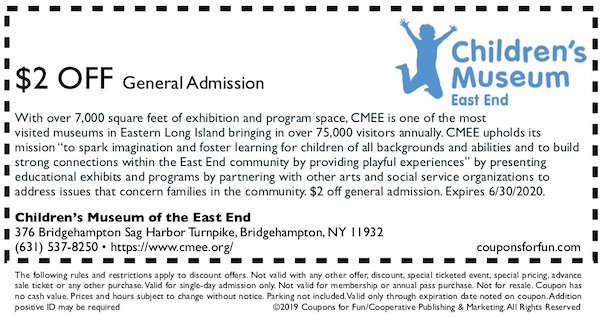 Savings coupon for Children's Museum of East End in Bridgehampton, New York