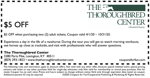 Savings coupon for The Thoroughbred Center in Lexington, Kentucky