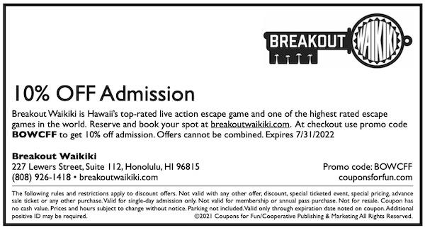 Savings coupon for Breakout Waikiki in Honolulu, Hawaii (Oahu)